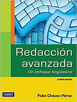 Redaccion Avanzada - Un Enfoque Linguistico (Spanish Edition) (Spanish