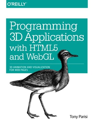 Programming 3D Applications with HTML5 and WebGL: 3D Animation and...