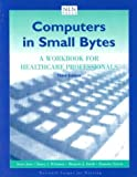 img - for Computers in Small Bytes: A Workbook for Healthcare Professionals 3rd edition by Joos, Irene, Whitman, Nancy I., Smith, Marjorie J. (2000) Paperback book / textbook / text book