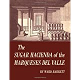 Sugar Hacienda of the Marqueses Del Valle