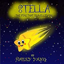 Stella: The Star That Traveled Far Audiobook by Hailey Yang Narrated by Sheree Wichard