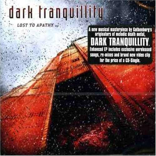 Dark Tranquillity - Lost to Apathy - Zortam Music