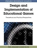 img - for Design and Implementation of Educational Games: Theoretical and Practical Perspectives (Premier Reference Source) by Pavel Zemliansky (2010-03-01) book / textbook / text book