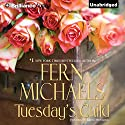 Tuesday's Child (       UNABRIDGED) by Fern Michaels Narrated by Laural Merlington
