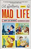 img - for Al Jaffee's Mad Life: A Biography book / textbook / text book