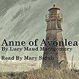 Anne of Avonlea: Anne of Green Gables Part 2 (Unabridged)