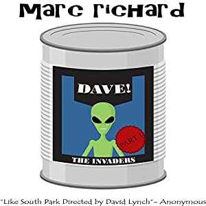 DAVE! (A Novel from the Future), Part 1: The Invaders Audiobook