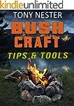 Bushcraft Tips & Tools by Tony Nester...