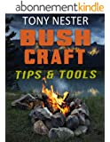 Bushcraft Tips & Tools by Tony Nester (Practical Survival Book 7) (English Edition)