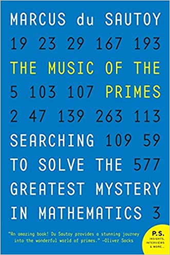 The Music of the Primes: Searching to Solve the Greatest Mystery in Mathematics written by Marcus du Sautoy