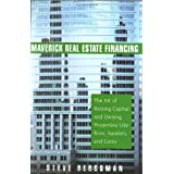 Maverick Real Estate Financing: The Art of Raising Capital and Owning Properties Like Ross, Sanders and Carey ~ Steve Bergsman