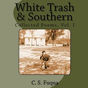 White Trash & Southern: Collected Poems, Volume 1 | [C. S. Fuqua]