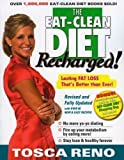 img - for The Eat-Clean Diet Recharged: Lasting Fat Loss That's Better than Ever! Rev Upd Edition by Reno, Tosca published by Robert Kennedy (2009) Paperback book / textbook / text book