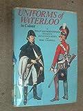 Uniforms of Waterloo in colour, 16-18 June 1815 (0713707143) by Haythornthwaite, Philip J
