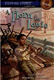 A Horn for Louis (A Stepping Stone Book(TM)) (0375840052) by Kimmel, Eric A.