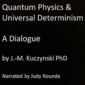 Quantum Physics and Universal Determinism Audiobook