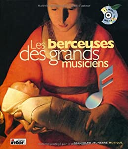Les berceuses des grands musiciens : Les vingt plus belles berceuses du grand répertoire classique (1CD audio) from Editions Gallimard