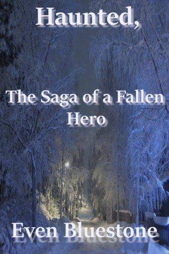 Haunted, the Saga of a Fallen Hero
