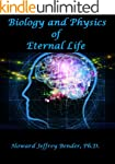 Biology and Physics of Eternal Life (...