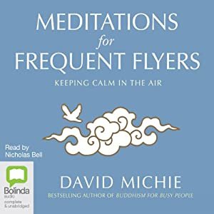 Meditations for Frequent Flyers | [David Michie]