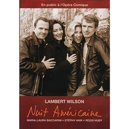 Nuit Americaine (Lambert Wilson En Public À L'opéra Comique)