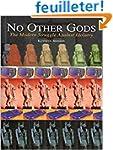 No Other Gods: The Modern Struggle Ag...