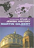 The Routledge Atlas of Jewish History (0415399661) by Martin Gilbert