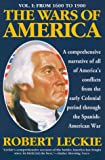 The Wars of America: A New and Updated Edition: Volume One: From 1600 to 1900 (0060924098) by Leckie, Robert