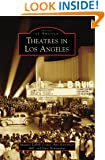 Theatres in Los Angeles (Images of America: California)