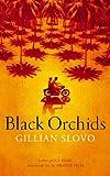 Gillian Slovo Black Orchids