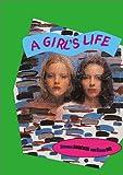 Girl's Life, A