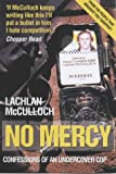 No Mercy: Confessions of an Undercover Cop (1844540111) by McCulloch, Lachlan