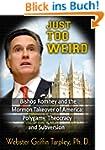 Just Too WEIRD: Bishop Romney's Mormo...
