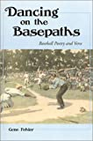 img - for Dancing on the Basepaths: Baseball Poetry and Verse book / textbook / text book