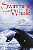 Swimming With The Whale: Teaching and Practices of Daskalos & The Researchers of Truth