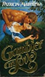 Gambler In Love (055212544X) by Patricia Matthews