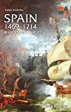 Spain, 1469-1714: A Society of Conflict (3rd Edition) (0582784646) by Kamen, Henry