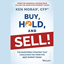 Buy, Hold, and Sell!: The Investment Strategy That Could Save You From the Next Market Crash (       UNABRIDGED) by Ken Moraif Narrated by Marc Vietor