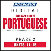 Port (Braz) Phase 2, Unit 11-15: Learn to Speak and Understand Portuguese (Brazilian) with Pimsleur Language Programs |  Pimsleur