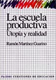 img - for La Escuela Productiva (Spanish Edition) book / textbook / text book
