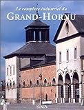 echange, troc Yves Robert - Le Complexe industriel du Grand-Hornu