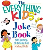 img - for The Everything Kids' Joke Book: Side-Splitting, Rib-Tickling Fun (The Everything  Kids Series) book / textbook / text book