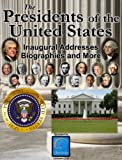 img - for The Presidents of the United States (Biographies, Inaugural Addresses, Key Dates, Fully Illustrated, and more) book / textbook / text book