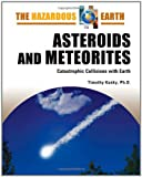 img - for Asteroids and Meteorites: Catastrophic Collisions With Earth (The Hazardous Earth) book / textbook / text book