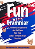 Fun with grammar :  communicative activities for the Azar grammar series /