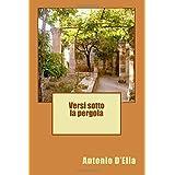 Versi sotto la pergola (Italian Edition)
