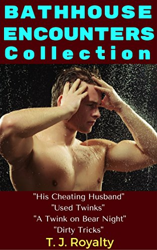 bathhouse-encounters-collection-his-cheating-husband-used-twinks-a-twink-on-bear-night-dirty-tricks-