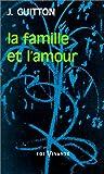 echange, troc Jean Guitton - La Famille et l'amour : Le Démon de midi