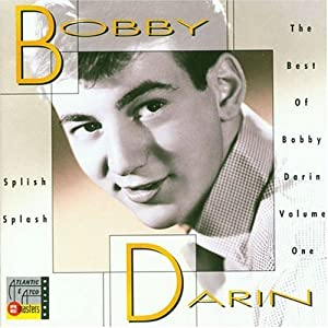 Bobby Darin - Splish Splash: The Best Of Bobby Darin - Volume 1