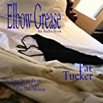 Elbow Grease | Pat Tucker